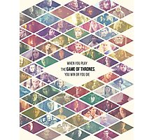 Game of Thrones Ensemble - 'When you play the Game of Thrones, you win or you die' Photographic Print