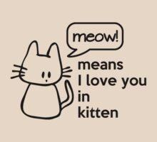 MEOW - means I love you in kitten by nektarinchen