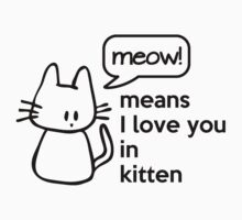 MEOW - means I love you in kitten Kids Clothes