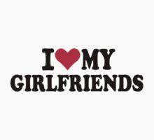 I love girlfriends by Designzz
