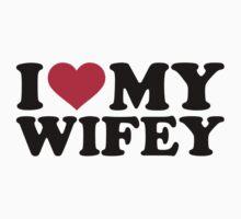 I love my wifey by Designzz