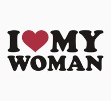 I love my woman by Designzz