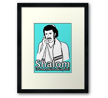 Shalom, Is It Me You're Looking For? Framed Print