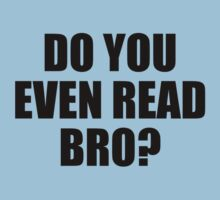 Do You Even Read Bro? T-Shirt