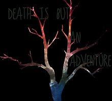 Death is but an adventure by kaelynnmara