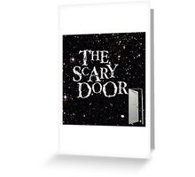 The Scary Door Greeting Card