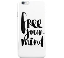 Free Your Mind BW iPhone Case/Skin