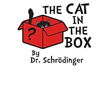 The Cat in The Box by Dr Schrödinger - Dr Seuss Parody T Shirt Photographic Print