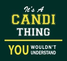 It's A CANDI thing, you wouldn't understand !! by satro
