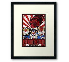 Prevent the Drop Framed Print