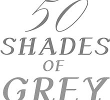 SHADES OF GREY by grumpy4now