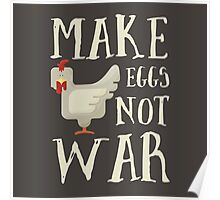 Make Eggs Not War Poster