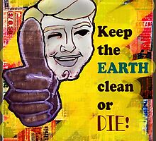 Earth clean or Die by Egan316