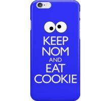 Keep Nom & Eat Cookie iPhone Case/Skin