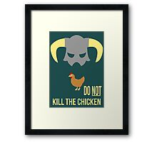 Skyrim Do not kill the chicken Framed Print