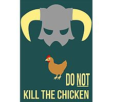 Skyrim Do not kill the chicken Photographic Print