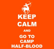 Keep Calm And Go To Camp Half Blood by bekemdesign