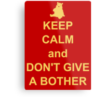 keep calm and dont give a bother Metal Print
