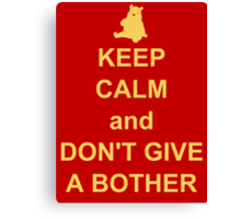 keep calm and dont give a bother Canvas Print