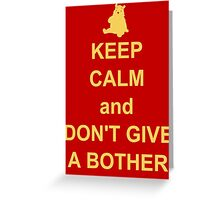 keep calm and dont give a bother Greeting Card