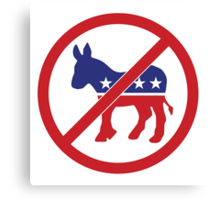 No Democrats, Vote Republican Canvas Print