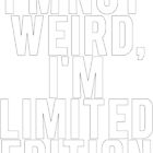 I'm Limited Edition by Alan Craker