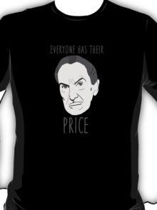 Everyone Has Their Price T-Shirt