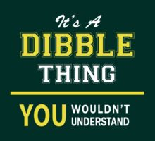 It's A DIBBLE thing, you wouldn't understand !! by satro