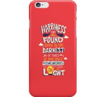 Happiness can be found even in the darkest times iPhone Case/Skin