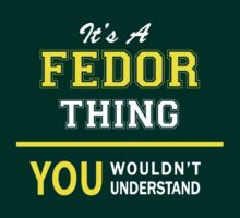 It's A FEDOR thing, you wouldn't understand !! by satro