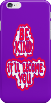 BE KIND ~ It'll Become YOU by James Lewis Hamilton