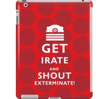 GET EVEN MORE IRATE iPad Case/Skin