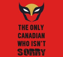 The Only Canadian Who Isn't Sorry (BLACK TEXT) by Geekster23