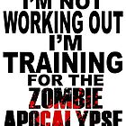 Training For The Zombie Apocalypse (dark text) by zombiemama