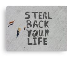 Steal Back Your Life (stencil graffiti) Canvas Print