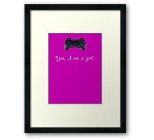 Yes, I am a Girl- (white text) Framed Print
