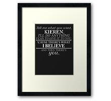 ... And Then There's You (White Print) Framed Print
