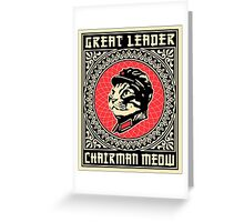 Great chairman leader MEOW Greeting Card