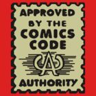 APPROVED BY THE COMICS CODE AUTHORITY by Groatsworth