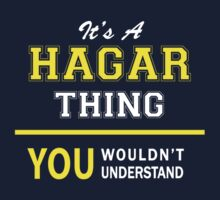 It's A HAGAR thing, you wouldn't understand !! by satro