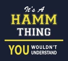 It's A HAMM thing, you wouldn't understand !! by satro