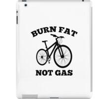 Burn Fat Not Gas iPad Case/Skin
