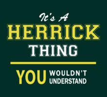It's A HERRICK thing, you wouldn't understand !! by satro