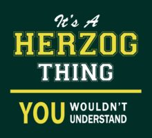 It's A HERZOG thing, you wouldn't understand !! by satro