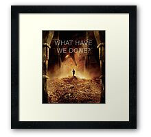 """What have we done?"" The Hobbit: Desolation Of Smaug Framed Print"