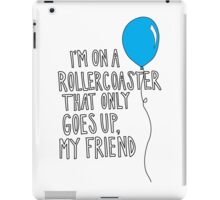 TFiOS - I'm On A Roller-coaster That Only Goes Up. iPad Case/Skin