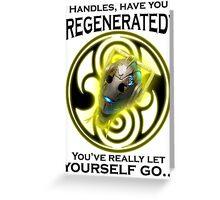 Handles' Regeneration Greeting Card