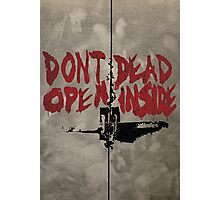 Don't Open Dead Inside Photographic Print
