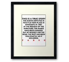 Fargo - This is a true story Framed Print