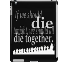 """If we should die tonight"" The Hobbit: Desolation of Smaug iPad Case/Skin"